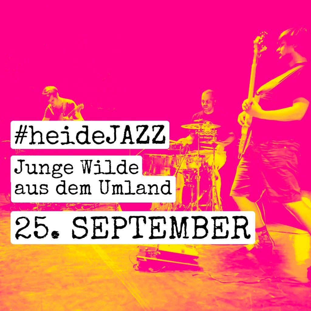 """FLyer fürs heidejazz Festival """"Junge Wilde aus dem Umland"""". 25. September"""